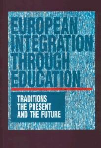 Okładka: European Integration Through Education. Traditions, the Present and the Future